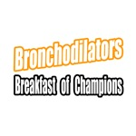Bronchodilators for Breakfast shirts and gifts for asthma fighters