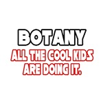 'Botany...Cool Kids' botanist shirts and gifts