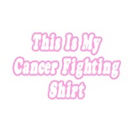 'This Is My Cancer Fighting Shirt' gifts and apparel