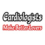 'Cardiologists Make Better Lovers' cardiologist shirts and gifts