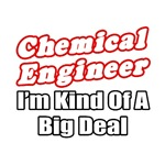 'Chemical Engineer...Big Deal' shirts and apparel