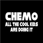 'Chemo, All the Cool Kids Are Doing It' cancer support shirts and chemo shirts and gifts
