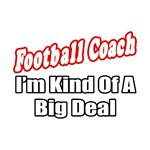 'Football Coach...Big Deal' football coach shirts and gifts