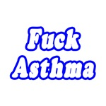 'Fuck Asthma' shirts and gifts