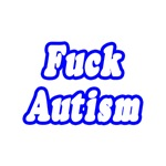 'Fuck Autism' shirts, gifts and apparel