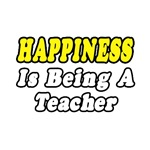 'Happiness Is Being a Teacher' shirts and apparel