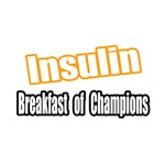 'Insulin...Breakfast of Champions' funny diabetes shirts and gifts