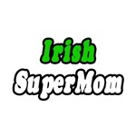 'Irish Super Mom' shirts and gifts