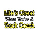 'Life's Great...Track Coach' shirts and gifts