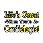 'Life's Great When You're a Cardiologist' shirts and gifts