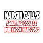 'Margin Calls...Not Cool' humorous shirts and apparel for investors