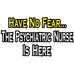 Funny psychiatric nurse shirts and gifts. Psychiatric nurse t-shirts and apparel.