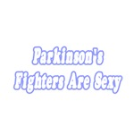 Sexy Parkinson's Fighter gifts and shirts