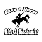 'Save a Horse, Ride a Biochemist' shirts and gifts
