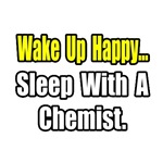 '...Sleep With a Chemist' funny chemistry shirts and gifts