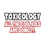 'Toxicology...All The Cool Kids' shirts and gifts for toxicologists