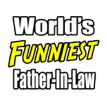Father-in-law shirts and apparel. Gifts and shirts for father-in-laws.